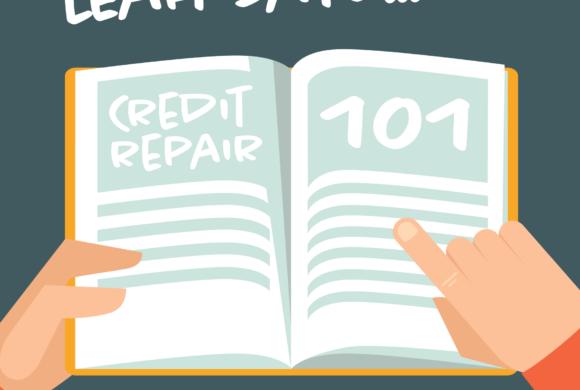Leah Says: Credit Repair 101