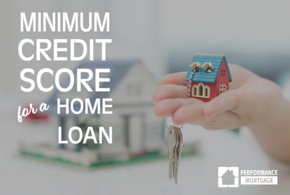 Minimum Credit Score for Home Loan Programs