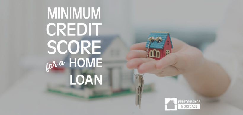Minimum Credit Score for Home Loan Programs