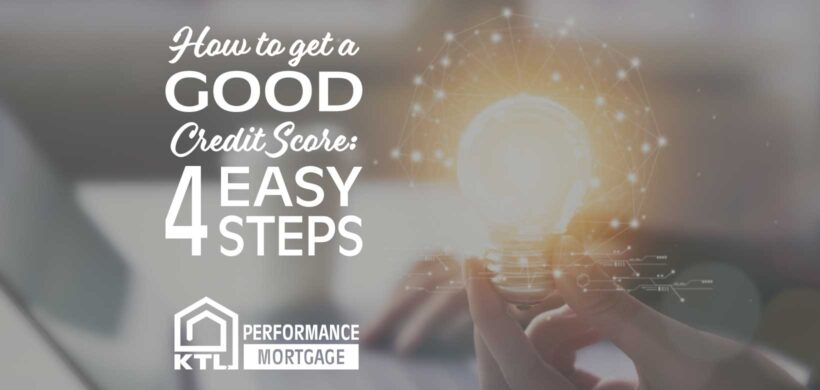 How to get a Good Credit Score: 4 Simple Steps